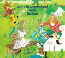 ANNIE HASLAM - ANNIE IN WONDERLAND