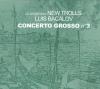 LA LEGGENDA NEW TROLLS - CONCERTO GROSSO NO 3